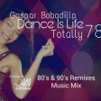 Gaspar Bobadilla_Dance Is Life Totally 78_80s & 90s Remixes Music Mix
