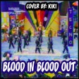 BLOOD IN BLOOD OUT - PISTA FINAL COVER BY: KIKI