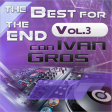 The Best for the End 2017 Vol.3 - Ivan Gros