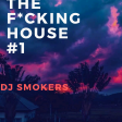 Dj Smokers - TheF*CkingHouse