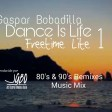 Gaspar Bobadilla_Dance Is Life Freetime Lite 01_80s & 90s Remixes Music Mix