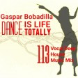 Gaspar Bobadilla_Dance Is Life Totally 113_Vocal Deep house Music Mix
