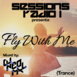 "Sessions Radio 1 Presenta: ""FLY WITH ME Vol.1"" Mixed by: DJNeoMxl"