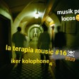 la terapia music# 16-kolophone dj.version recortada.REC 2020